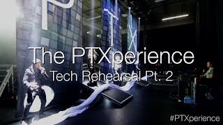 The PTXperience Tech Rehearsals Pt. 2