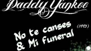 No te canses/Mi funeral (1994) # Daddy Yankee
