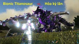 ARK: Survival Evolved #60 - Bionic Titanosaur, loài khủng long mạnh nhất thế giới ARK?