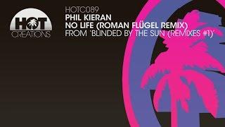 Phil Kieran - No Life (Roman Flügel Remix)