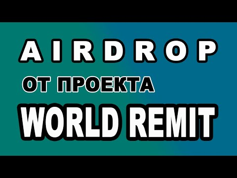 AIRDROP ОТ ПРОЕКТА WORLD REMIT