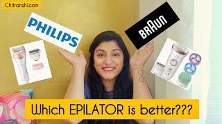 Philips Epilator or Braun Epilator For women   Which Epilator is the best ?