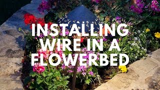 Installing Landscape Lighting Wire In A Flowerbed