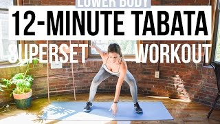 12-Minute Lower Body HIIT Workout - 3 Tabata Supersets, No Equipment Needed by Nicole Perry