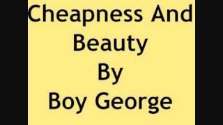 Cheapness And Beauty By Boy George With Lyrics (Acoustic Version)