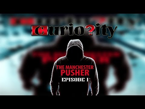The Manchester Pusher - Part 1