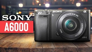 Sony A6000 Review - Watch Before You Buy in 2020