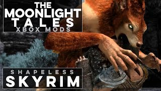 Moonlight Tales Werewolf Overhaul on Xbox - Shapeless Skyrim (Ep. 139)
