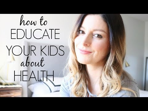 How to Educate your Kids about Health