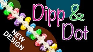 NEW Rainbow Loom design - DIPP & DOT