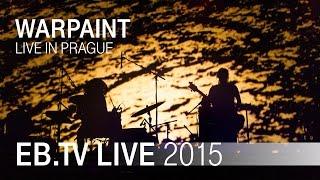 WARPAINT live in Prague (2015)