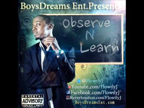 OBSERVE N LEARN INTRO FT...FLOWTLY J (prod by Tristan beats)