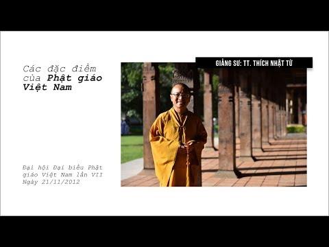 Các đặc điểm của Phật giáo Việt Nam (21/11/2012) Thích Nhật Từ