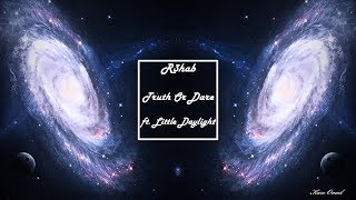 Truth Or Dare - ft. Little Daylight- Remix (R3hab)