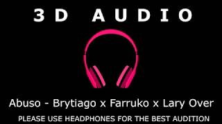 [3D AUDIO] Abuso   Brytiago X Farruko X Lary Over