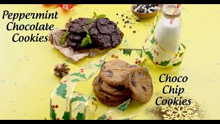 Choco Chip Cookies and Peppermint Chocolate Cookies