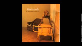 Sonia Dada- You aint thinkin about me- Live