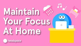 How to Focus While Working From Home | Expert Videos
