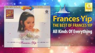 Frances Yip - All Kinds Of Everything (Original Music Audio)