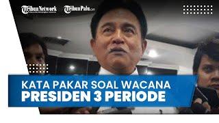 Wacana Presiden 3 Periode, Pakar Hukum Tata Negara Akan Hadapi Tantangan Penolakan yang Berat
