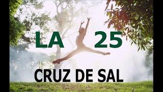 La 25   Cruz De Sal (video Oficial) [HD]