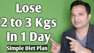 Lose 2 to 3 kgs in 1 Day | Simple Diet Plan