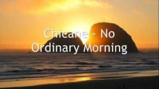 Chicane No Ordinary Morning