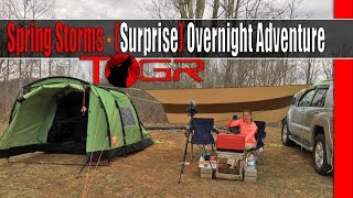 What We Needed! - Spring Storms - (Surprise!!!!) Overnight Adventure