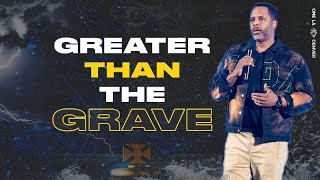 """Greater Than The Grave"" - Touré Roberts"