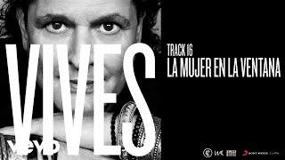 La Mujer En La Ventana (Audio) - Carlos Vives  (Video)
