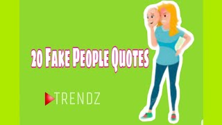 20 FAKE PEOPLE QUOTES