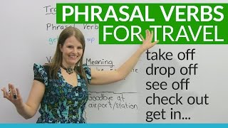 Phrasal Verbs for TRAVEL: 'drop off', 'get in', 'check out'...