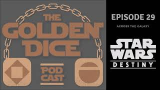 The Golden Dice 29: Across The Galaxy