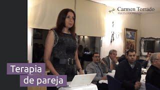 Conferencia: Terapia de pareja - Aprender a comunicarse, respetarse y volver a amarse - Carmen Torrado