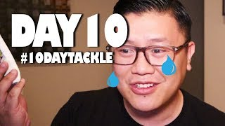 #10DAYTACKLE  - WILL THERE BE TEARS? (Day 10)