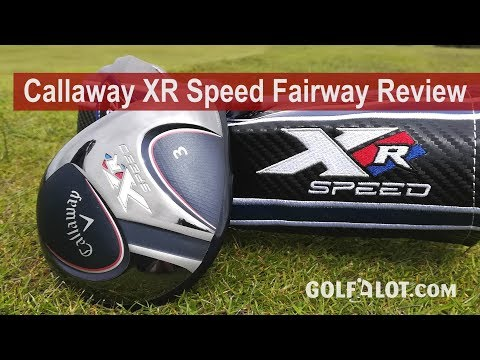Callaway XR Speed Fairway Review By Golfalot