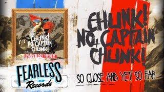 Chunk! No, Captain Chunk! - So Close And Yet So Far (Track 10)