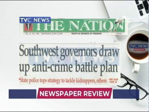 South west governors draw up anti-crime battle plan and other paper reviews