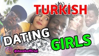 DATING A TURKISH GIRL IN TURKEY - [by DAVE K ]