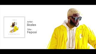 Skales   Feposi (Official Audio)