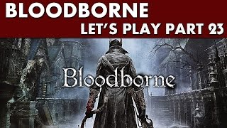 preview picture of video 'Bloodborne Gameplay - Let's Play Part 23 - Exploring Yahar'gul Unseen Village'
