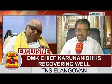 EXCLUSIVE : DMK Chief Karunanidhi is recovering Well - TKS Elangovan | Thanthi TV