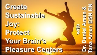 Create Lasting Joy: Protect Your Brain's Pleasure Centers