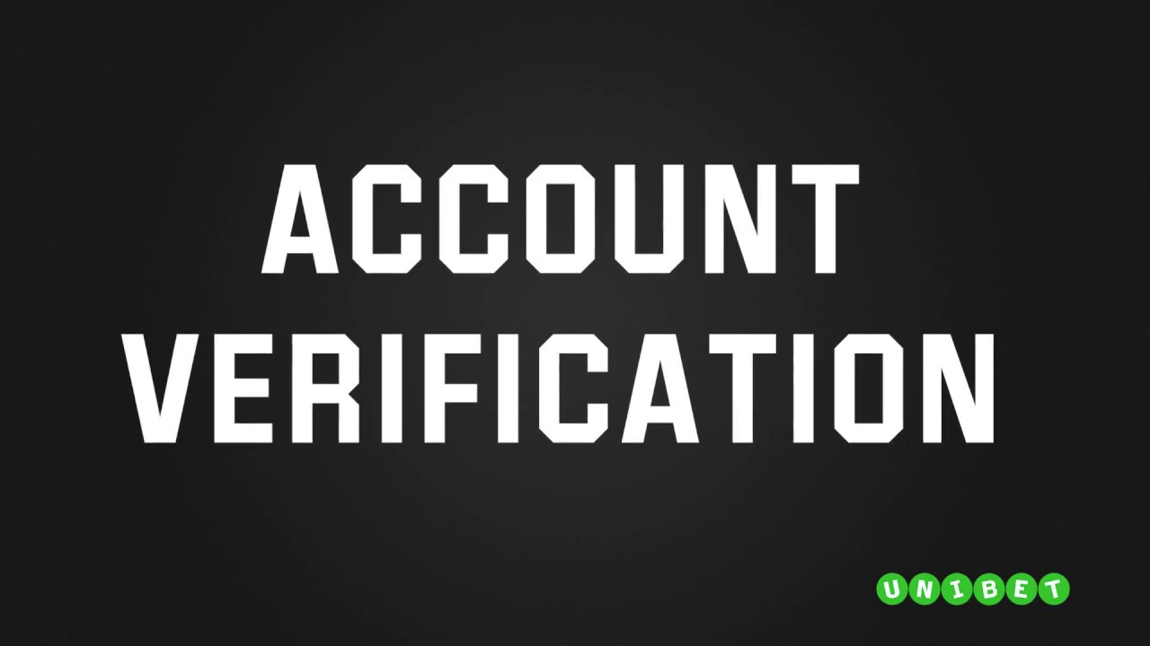 Unibet Help| How to verify your account