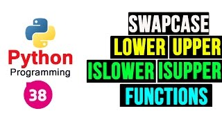 Python Programming Tutorial - String Functions lower upper islower and isupper