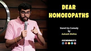 Dear Homoeopaths | Stand Up Comedy By Aakash Mehta