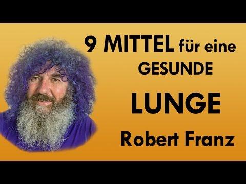 Lunge - 9 Mittel für eine gesunde Lunge von Robert Franz