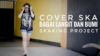 BAGAI LANGIT DAN BUMI SKA COVER ( SKaKinG Project )