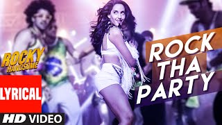 ROCK THA PARTY Lyrical Video Song | ROCKY HANDSOME