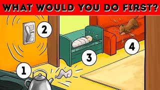 What would you do first? The answer will tell about your character